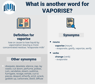 vaporise, synonym vaporise, another word for vaporise, words like vaporise, thesaurus vaporise