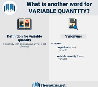 variable quantity, synonym variable quantity, another word for variable quantity, words like variable quantity, thesaurus variable quantity