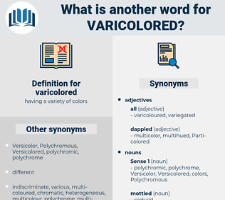 varicolored, synonym varicolored, another word for varicolored, words like varicolored, thesaurus varicolored