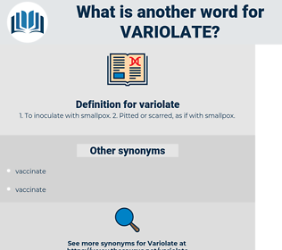 variolate, synonym variolate, another word for variolate, words like variolate, thesaurus variolate