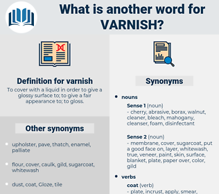 varnish, synonym varnish, another word for varnish, words like varnish, thesaurus varnish
