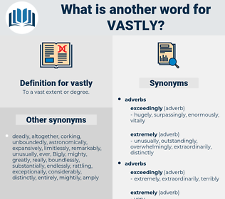 vastly, synonym vastly, another word for vastly, words like vastly, thesaurus vastly