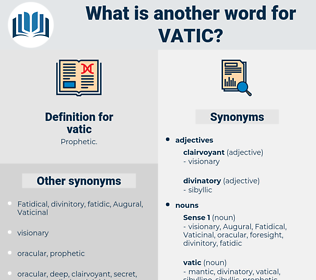vatic, synonym vatic, another word for vatic, words like vatic, thesaurus vatic