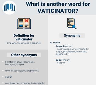 vaticinator, synonym vaticinator, another word for vaticinator, words like vaticinator, thesaurus vaticinator