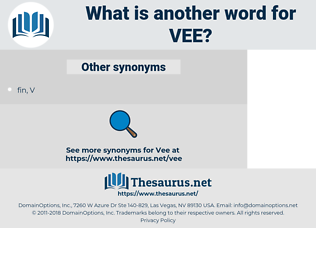 VEE, synonym VEE, another word for VEE, words like VEE, thesaurus VEE