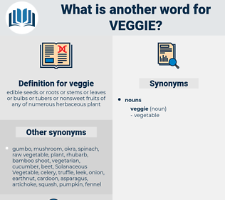 veggie, synonym veggie, another word for veggie, words like veggie, thesaurus veggie