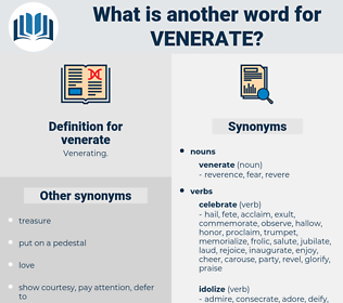 venerate, synonym venerate, another word for venerate, words like venerate, thesaurus venerate