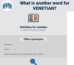 venetian, synonym venetian, another word for venetian, words like venetian, thesaurus venetian