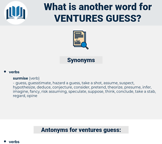 ventures guess, synonym ventures guess, another word for ventures guess, words like ventures guess, thesaurus ventures guess