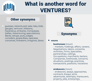 ventures, synonym ventures, another word for ventures, words like ventures, thesaurus ventures