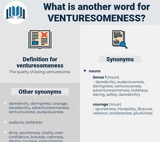 venturesomeness, synonym venturesomeness, another word for venturesomeness, words like venturesomeness, thesaurus venturesomeness