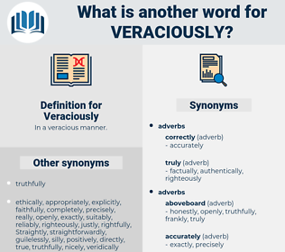 Veraciously, synonym Veraciously, another word for Veraciously, words like Veraciously, thesaurus Veraciously