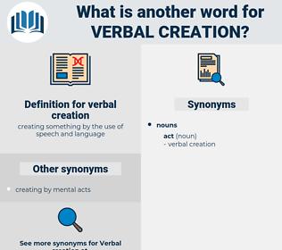 verbal creation, synonym verbal creation, another word for verbal creation, words like verbal creation, thesaurus verbal creation