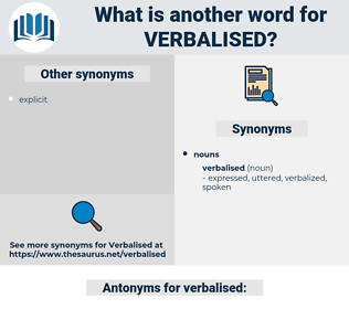 verbalised, synonym verbalised, another word for verbalised, words like verbalised, thesaurus verbalised