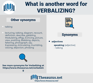 Verbalizing, synonym Verbalizing, another word for Verbalizing, words like Verbalizing, thesaurus Verbalizing
