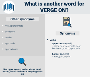 verge on, synonym verge on, another word for verge on, words like verge on, thesaurus verge on