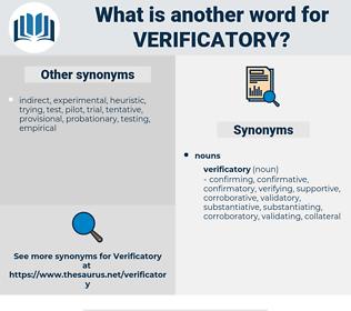 verificatory, synonym verificatory, another word for verificatory, words like verificatory, thesaurus verificatory