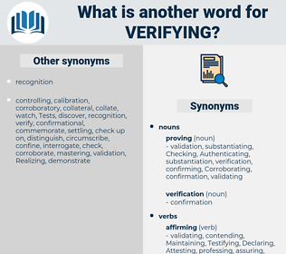 verifying, synonym verifying, another word for verifying, words like verifying, thesaurus verifying