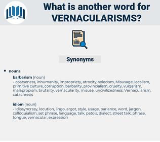 vernacularisms, synonym vernacularisms, another word for vernacularisms, words like vernacularisms, thesaurus vernacularisms
