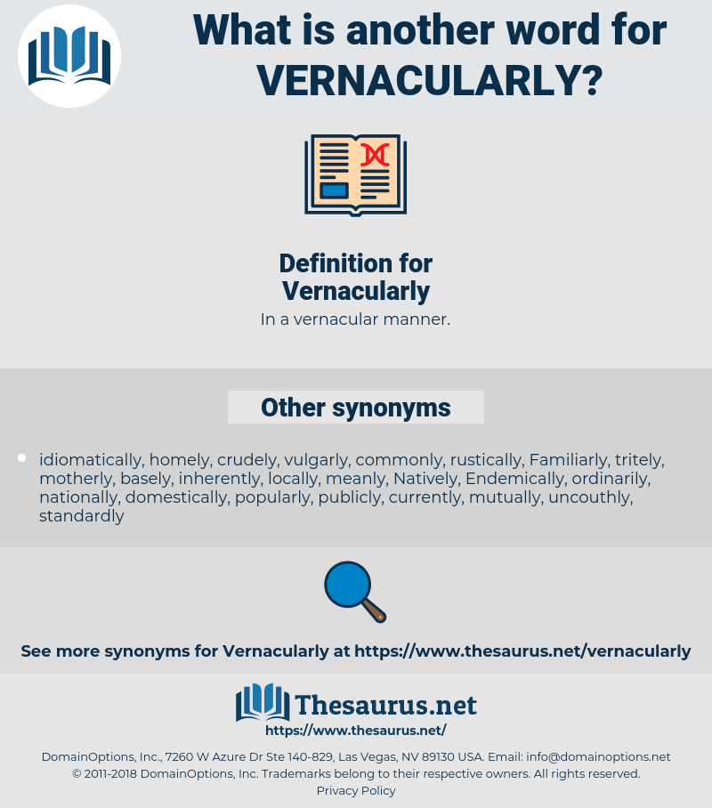 Vernacularly, synonym Vernacularly, another word for Vernacularly, words like Vernacularly, thesaurus Vernacularly
