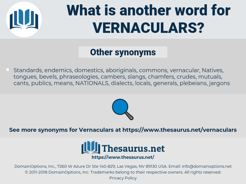 vernaculars, synonym vernaculars, another word for vernaculars, words like vernaculars, thesaurus vernaculars