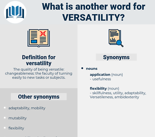 versatility, synonym versatility, another word for versatility, words like versatility, thesaurus versatility