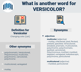 Versicolor, synonym Versicolor, another word for Versicolor, words like Versicolor, thesaurus Versicolor