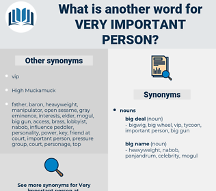 very important person, synonym very important person, another word for very important person, words like very important person, thesaurus very important person