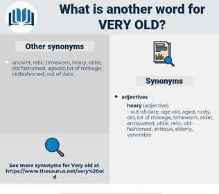very old, synonym very old, another word for very old, words like very old, thesaurus very old
