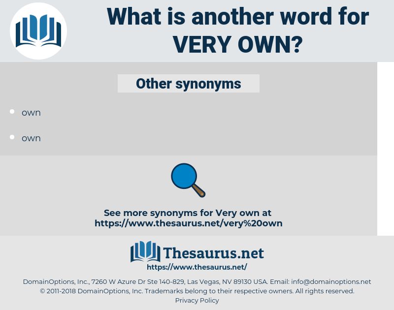 Synonyms for VERY OWN - Thesaurus net