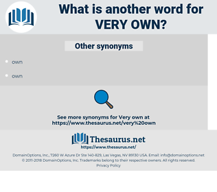 very own, synonym very own, another word for very own, words like very own, thesaurus very own