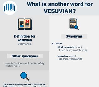 vesuvian, synonym vesuvian, another word for vesuvian, words like vesuvian, thesaurus vesuvian