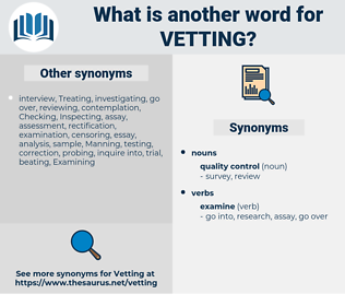vetting, synonym vetting, another word for vetting, words like vetting, thesaurus vetting