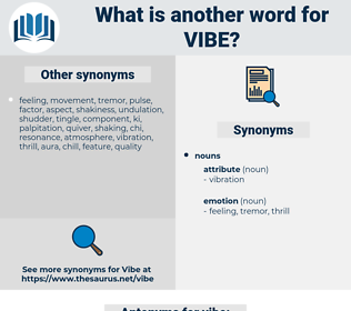 vibe, synonym vibe, another word for vibe, words like vibe, thesaurus vibe