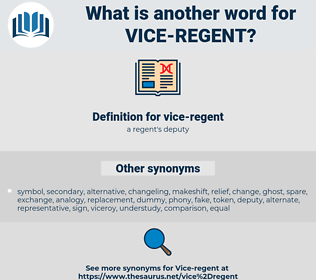 vice-regent, synonym vice-regent, another word for vice-regent, words like vice-regent, thesaurus vice-regent