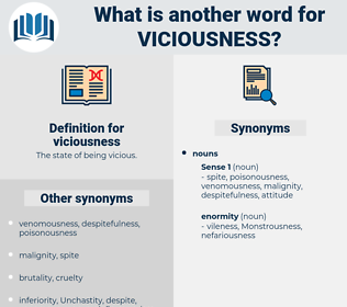 viciousness, synonym viciousness, another word for viciousness, words like viciousness, thesaurus viciousness