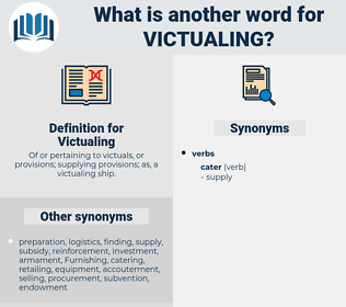 Victualing, synonym Victualing, another word for Victualing, words like Victualing, thesaurus Victualing