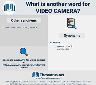 video camera, synonym video camera, another word for video camera, words like video camera, thesaurus video camera