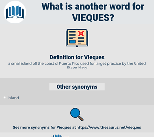 Vieques, synonym Vieques, another word for Vieques, words like Vieques, thesaurus Vieques