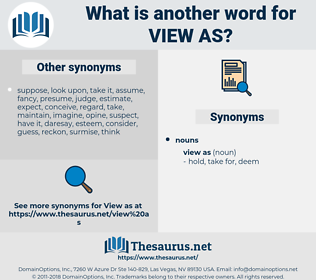 view as, synonym view as, another word for view as, words like view as, thesaurus view as