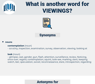 viewings, synonym viewings, another word for viewings, words like viewings, thesaurus viewings