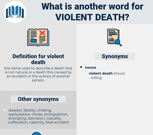 violent death, synonym violent death, another word for violent death, words like violent death, thesaurus violent death