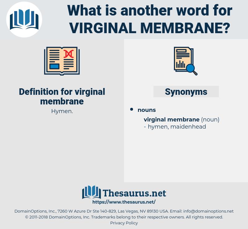 virginal membrane, synonym virginal membrane, another word for virginal membrane, words like virginal membrane, thesaurus virginal membrane