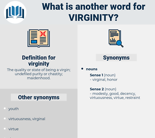 virginity, synonym virginity, another word for virginity, words like virginity, thesaurus virginity