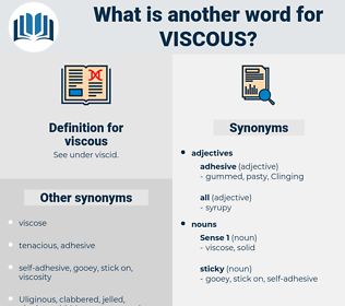 viscous, synonym viscous, another word for viscous, words like viscous, thesaurus viscous