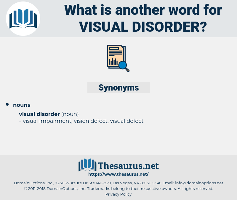 visual disorder, synonym visual disorder, another word for visual disorder, words like visual disorder, thesaurus visual disorder