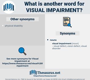 visual impairment, synonym visual impairment, another word for visual impairment, words like visual impairment, thesaurus visual impairment