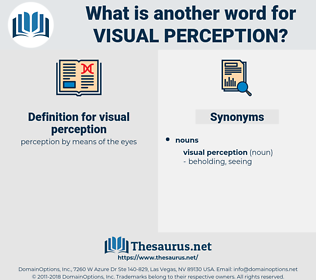 visual perception, synonym visual perception, another word for visual perception, words like visual perception, thesaurus visual perception