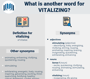 vitalizing, synonym vitalizing, another word for vitalizing, words like vitalizing, thesaurus vitalizing