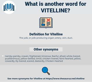 Vitelline, synonym Vitelline, another word for Vitelline, words like Vitelline, thesaurus Vitelline